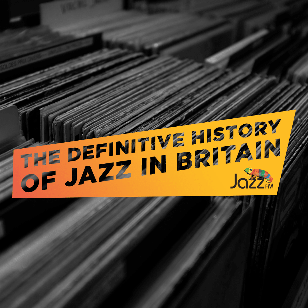Jazz FM - The Definitive History of Jazz in Britain